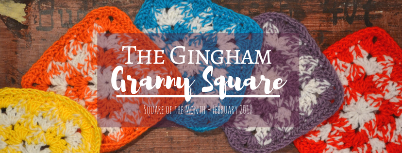 The Gingham Granny Square – Crochet Square of the Month February 2018