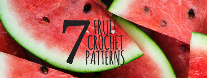 7 Free Fruit Crochet Patterns - A Round Up - the Slippin' Stitch #crochet #pattern #fruit